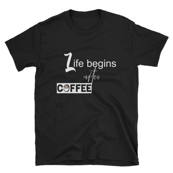 """Life begins after coffee"" Women's Short-Sleeve T-Shirt Apparel - Lavished Collection"