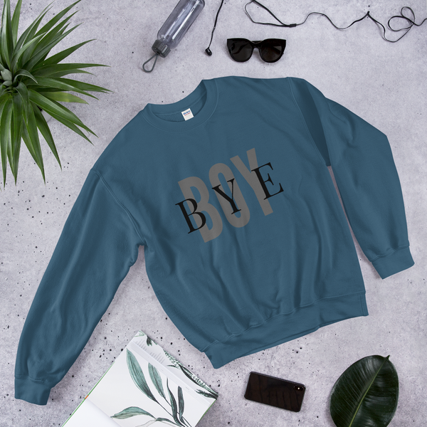 Boy Bye Sweatshirt Apparel - Lavished Collection