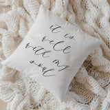 "16"" It is Well With My Soul Pillow Cover"