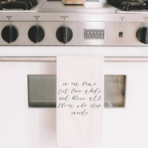 In Our Home Let Love Abide Tea Towel