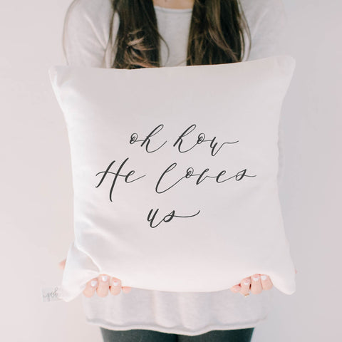 "16"" Oh How He Loves Us Pillow Cover and Insert"