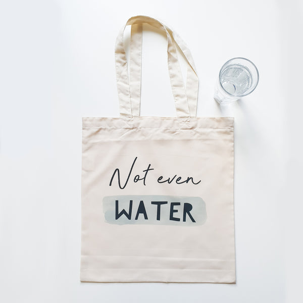 """Not even water"" bag"
