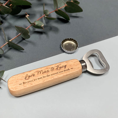 Wooden bottle opener - We may be the reason you drink