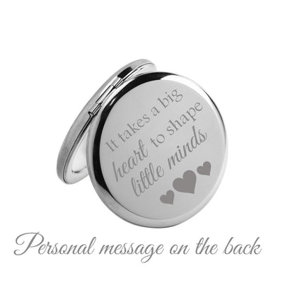It takes a big heart to shape little minds – Personalised Engraved Compact Mirror