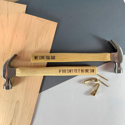 Personalised hammer - If Dad can't fix it no one can!