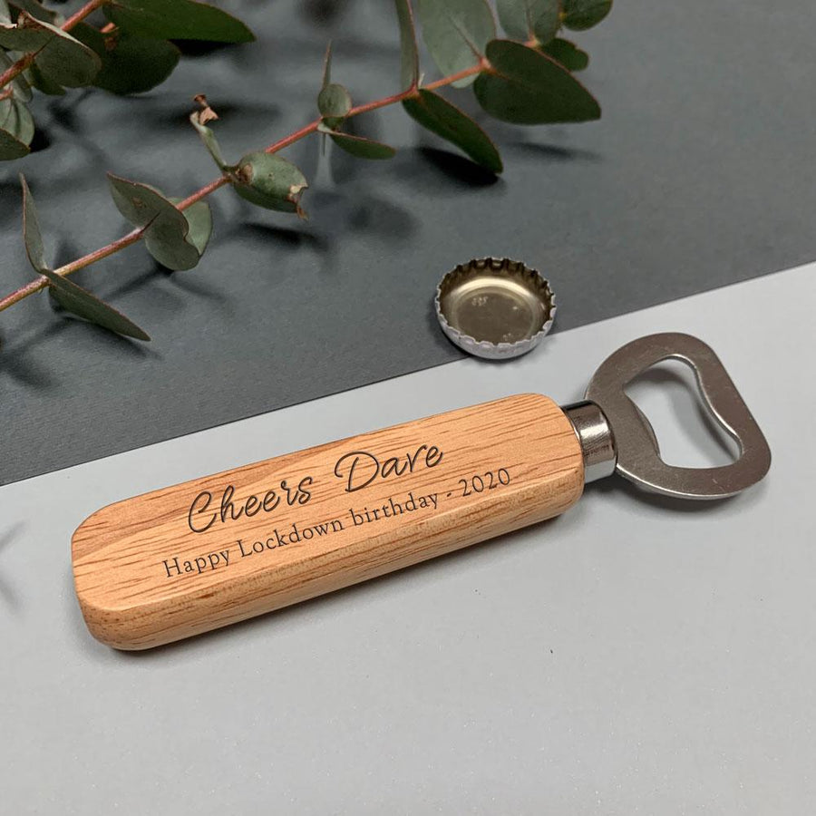 Wooden bottle opener - Lockdown birthday