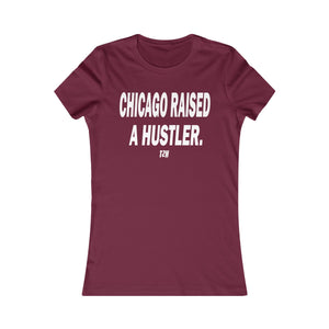 Women's Chicago Raised A Hustler