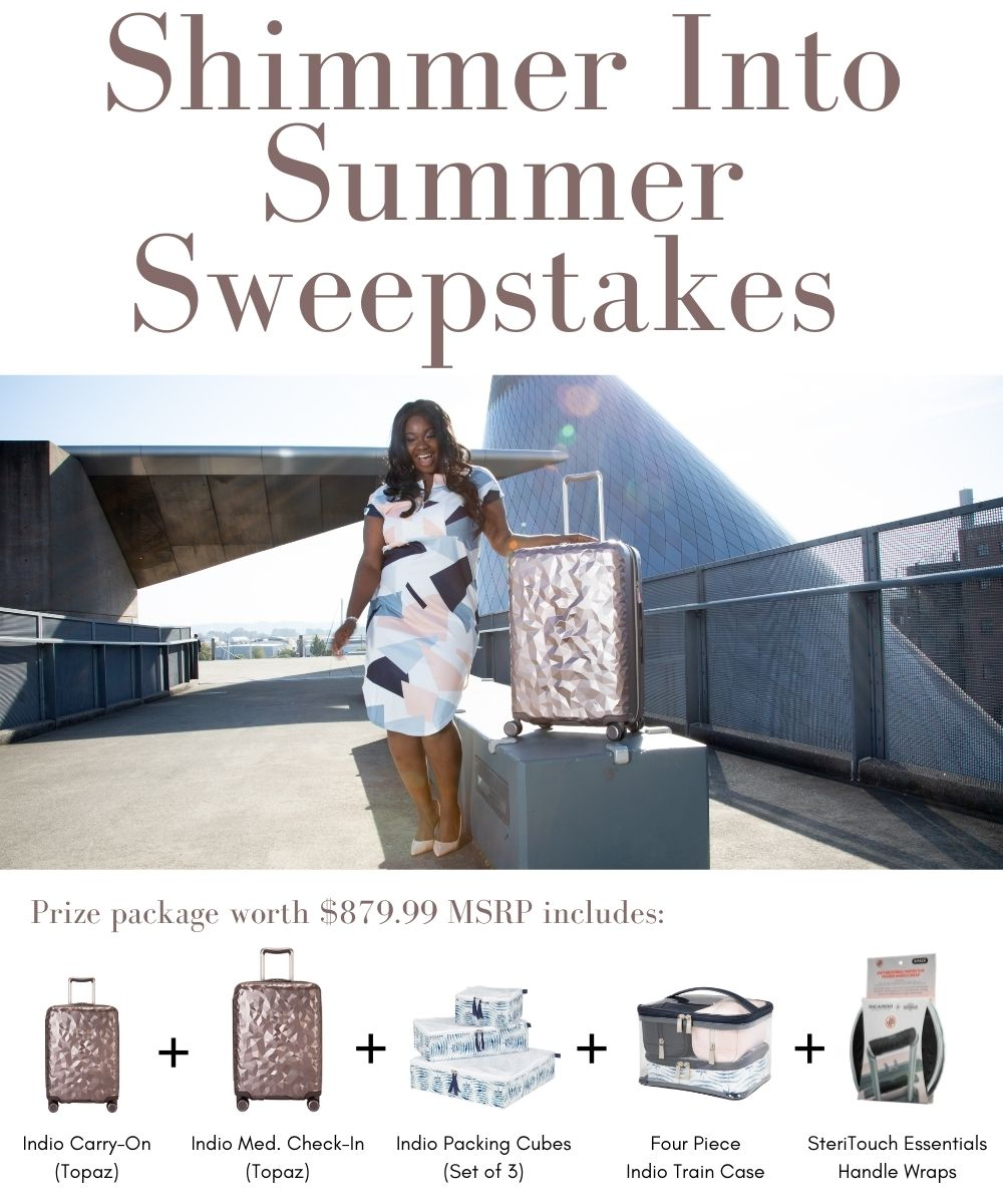 Shimmer Into Summer Sweepstakes- prize package worth $879.99 MSRP including Indio Topaz carry-on, Indio Topaz medium check-in, Indio packing cubes, Indio four piece train case, and SteriTouch Essentials Handle Wraps