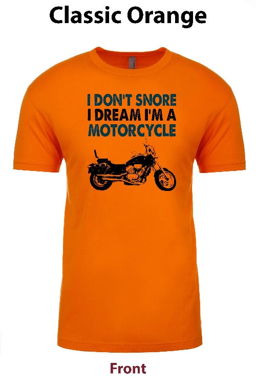 i DON'T SNORE, I DREAM IM A MOTORCYCLE