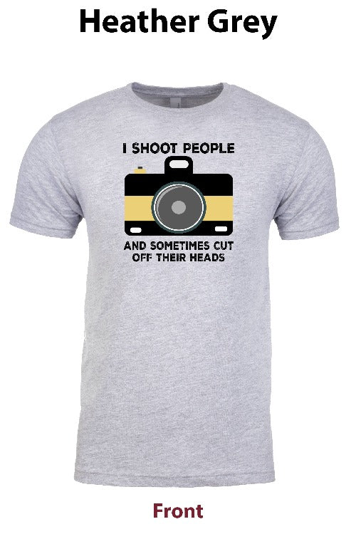 I Shoot People and sometimes Cut off their heads freeshipping - Dip123