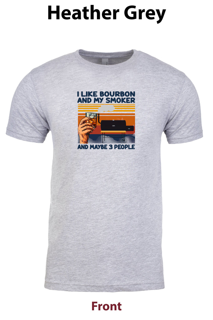 I like bourbon and my smoker t-shirt
