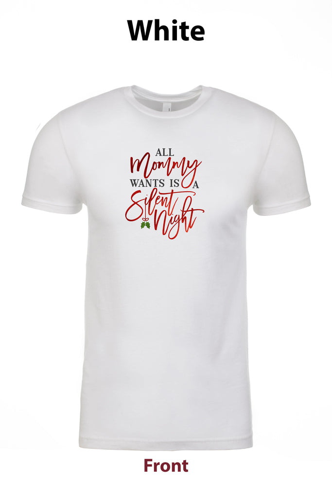 All Mommy Wants is a silent night Christmas t-shirt freeshipping - Dip123