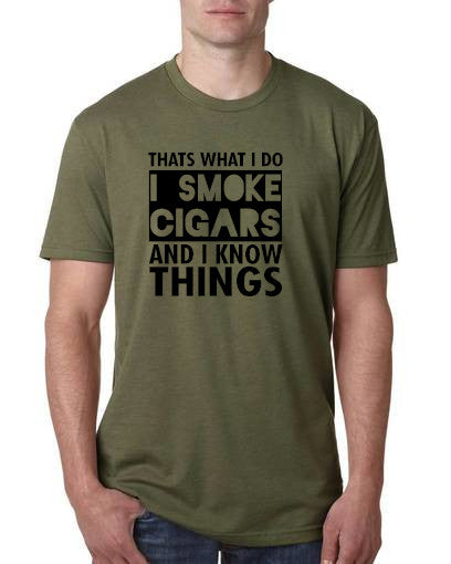 I smoke Cigars and I know Things