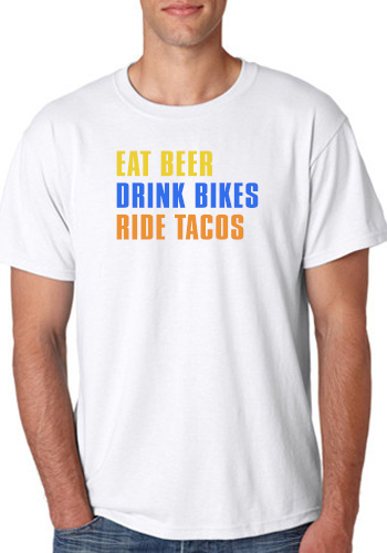 Eat Beer, Drink Bikes, Ride Tacos