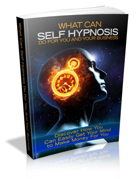 What Can Self Hypnosis Do For You And Your Business Ebook PDF - Bysah