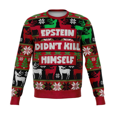 Epstein Didn't Kill Himself Funny Ugly Christmas Sweatshirt