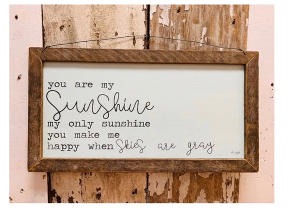 You Are My Sunshine Lath framed Wall Sign
