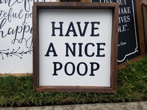 Have A Nice Poop, 8x8, bathroom, wood sign