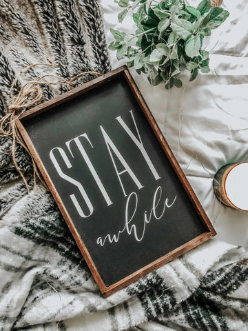 Stay Awhile, 10x16, wood sign