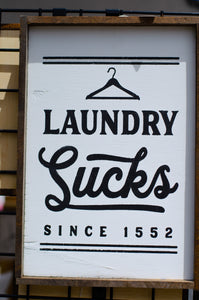 Laundry Sucks, 12x18, laundry, wood sign