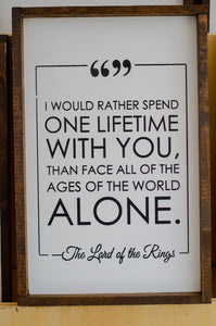 One Lifetime, LOTR, 10x16, nerdy, wood sign