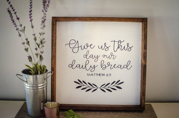 Give Us This Day Our Daily Bread, 13x13, wood sign
