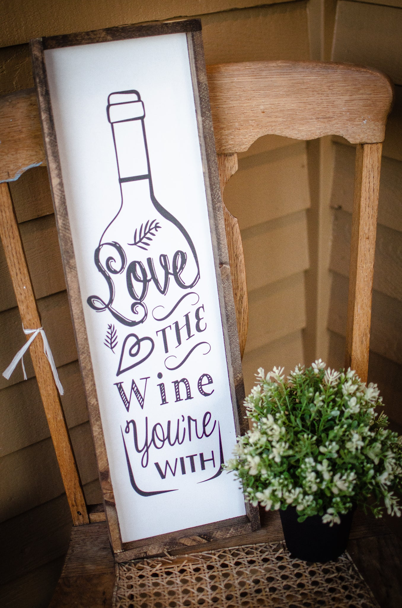 Love The Wine You're With, 6x22, wood sign