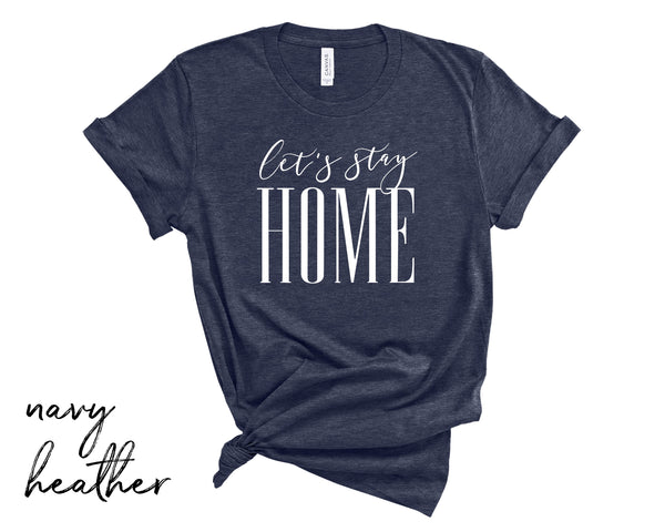 Let's Stay Home, bella + canvas, unisex, tshirt
