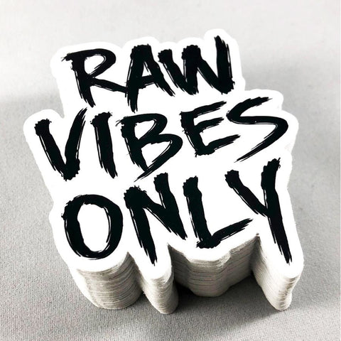 Raw Vibes Only Sticker