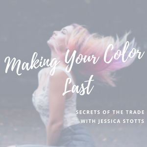 Secrets of the Trade: Making your Color Last