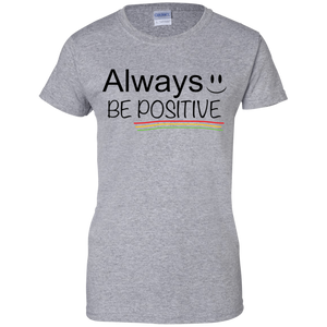 Always Positive Ladies' 100% Cotton T-Shirt