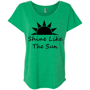 Shine Like the Sun_black Ladies' Triblend Dolman Sleeve