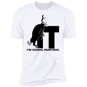 I'm Going Hunting Short Sleeve T-Shirt