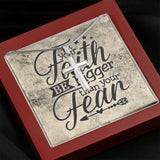 Let Your Faith Be Bigger Than Your Fear Necklace
