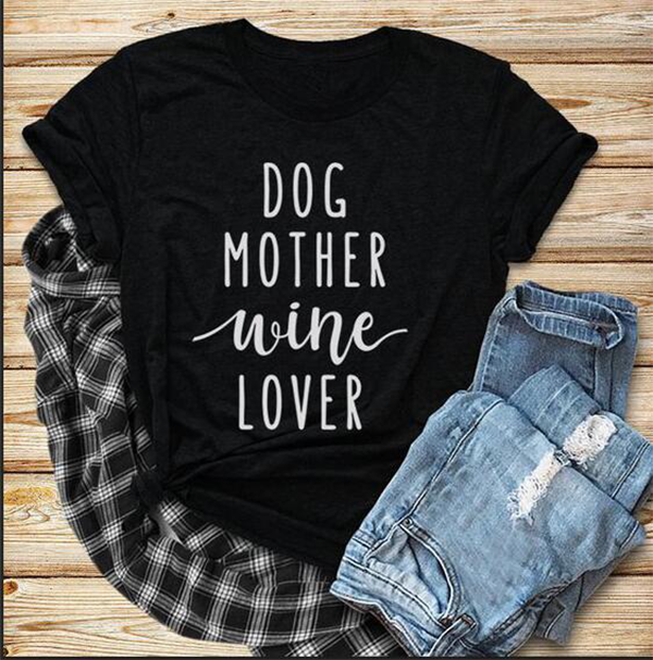 Dog Mother Wine Lover T-shirt Short Sleeve