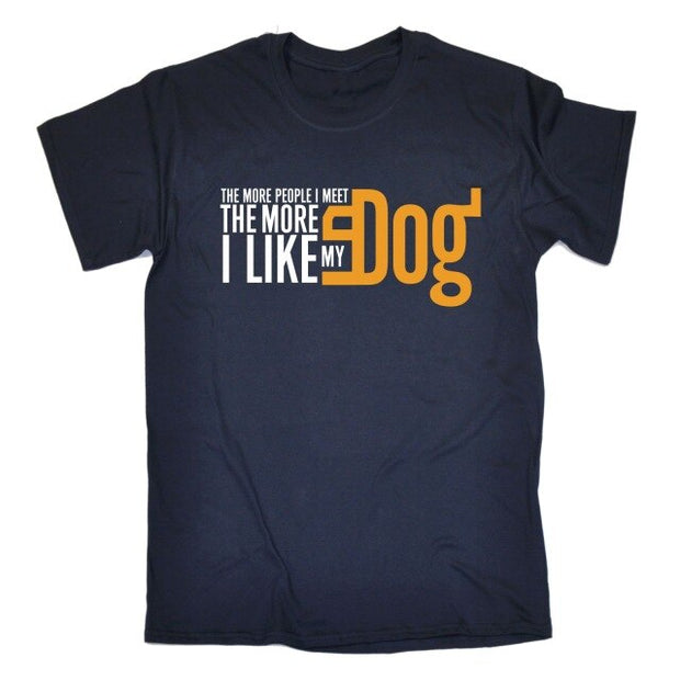 The More People I Meet The More I Like My Dog - MENS T-SHIRT