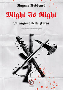 Might Is Right: La ragione della Forza | Ragnar Redbeard | Italian Language