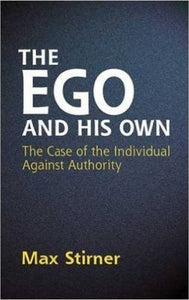 The Ego And His Own | Max Stirner
