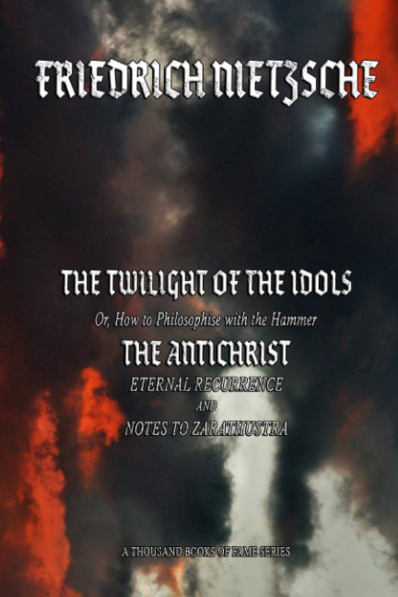 The Twilight of the Idols / The Antichrist | Friedrich Nietzsche