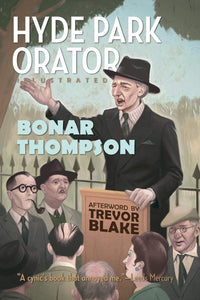 SA1175 | Hyde Park Orator Illustrated | Bonar Thompson & Trevor Blake