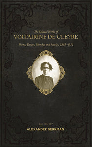 Selected Works of Voltairine de Cleyre | Poems, Essays, Sketches and Stories, 1885–1911