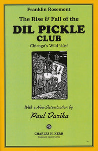 The Rise & Fall of the Dil Pickle Club | Franklin Rosemont