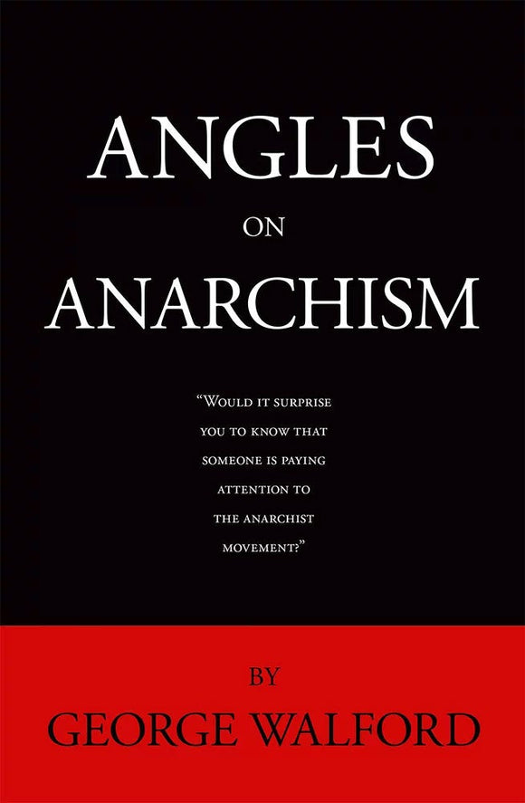 Angles on Anarchism (Exp./Rev.) | George Walford + Trevor Blake