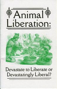 Animal Liberation: Devastate to Liberate or Devastatingly Liberal?