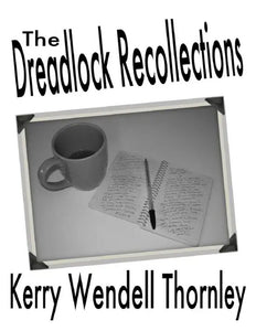 The Dreadlock Recollections | Kerry Thornley