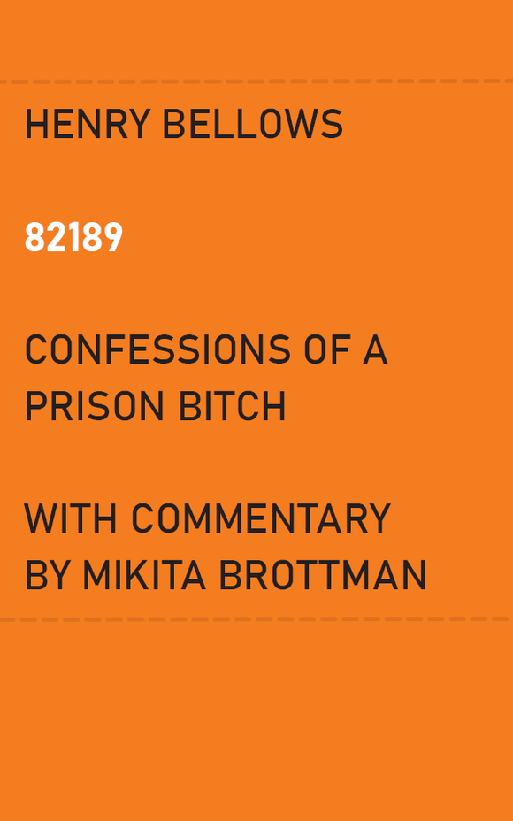 82189: Confessions of a Prison Bitch | Henry Bellows & Mikita Brottman