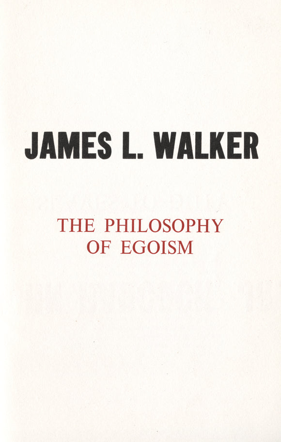 The Philosophy of Egoism | James L. Walker | Libertarian Broadsides No. 3
