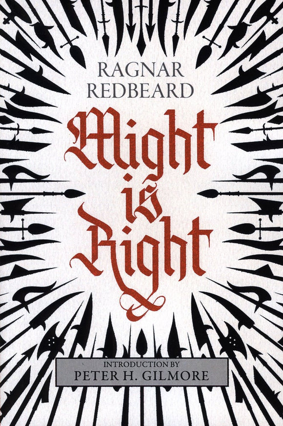 Might is Right: The Authoritative Edition | Ragnar Redbeard
