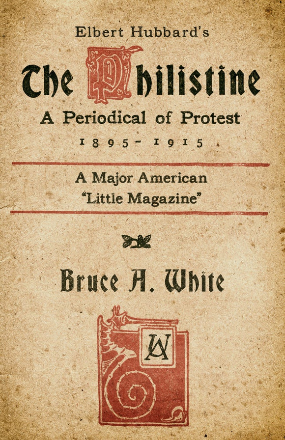 SA1075 | Elbert Hubbard's The Philistine | Bruce A. White