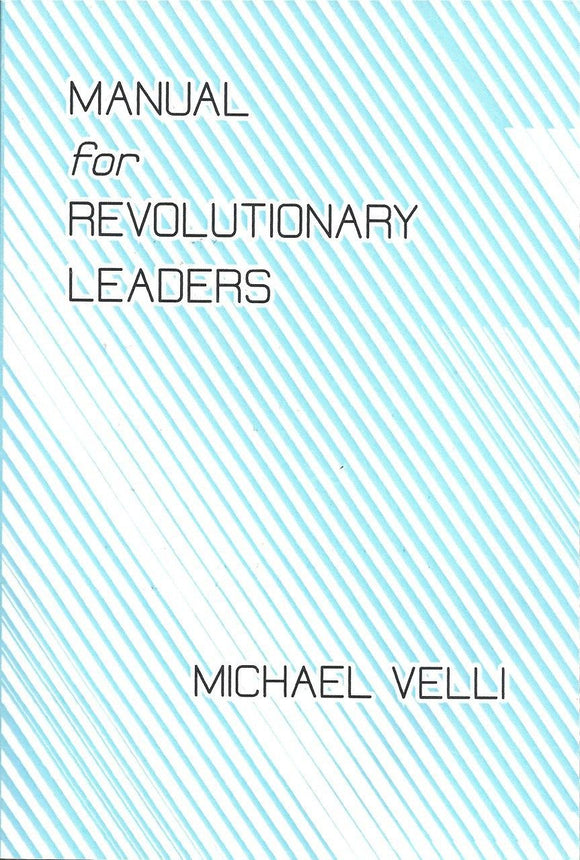 The Manual for Revolutionary Leaders | Michael Velli